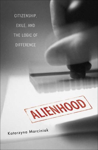 Alienhood Citizenship, Exile, and the Logic of Difference  2006 edition cover