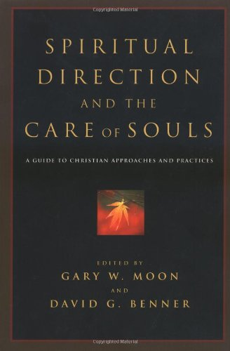Spiritual Direction and the Care of Souls A Guide to Christian Approaches and Practices  2004 edition cover