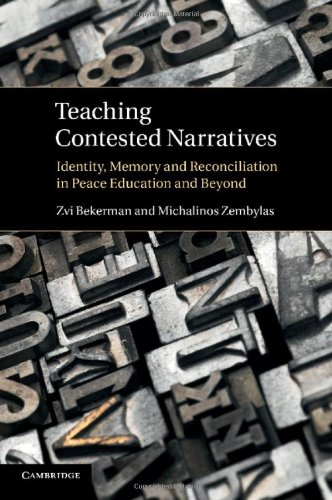 Teaching Contested Narratives Identity, Memory and Reconciliation in Peace Education and Beyond  2014 9781107663770 Front Cover
