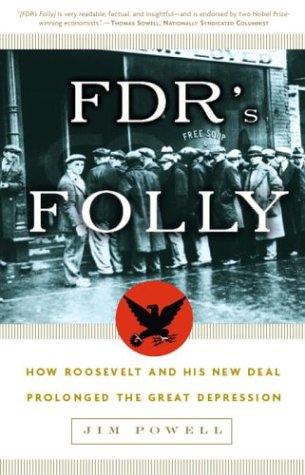 FDR's Folly How Roosevelt and His New Deal Prolonged the Great Depression  2005 edition cover