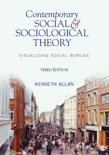 Contemporary Social and Sociological Theory Visualizing Social Worlds 3rd 2013 edition cover