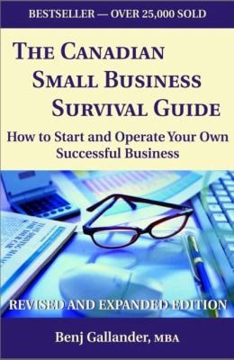 Canadian Small Business Survival Guide How to Start and Operate Your Own Successful Business Revised and Expanded Edition  2002 9781550023770 Front Cover
