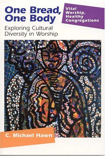 One Bread, One Body Exploring Cultural Diversity in Worship  2003 edition cover