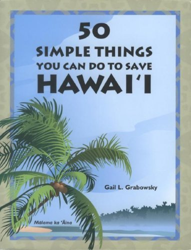 50 Simple Things You Can Do to Save Hawai'i N/A 9781573062770 Front Cover