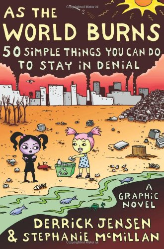 As the World Burns 50 Simple Things You Can Do to Stay in Denial  2007 edition cover