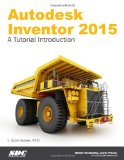 Autodesk Inventor 2015: A Tutorial Introduction  2014 9781585038770 Front Cover