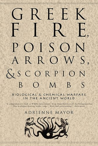 Greek Fire, Poison Arrows, and Scorpion Bombs Biological and Chemical Warfare in the Ancient World N/A edition cover