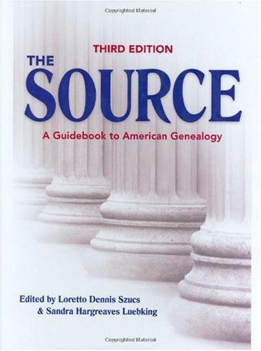 Source A Guidebook to American Genealogy 3rd 2006 (Revised) edition cover