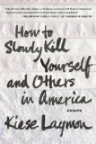 How to Slowly Kill Yourself and Others in America  N/A edition cover