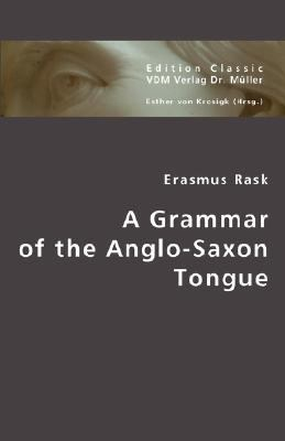 Grammar of the Anglo-Saxon Tongue N/A 9783836439770 Front Cover