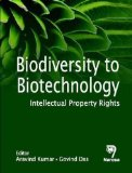 Biodiversity to Biotechnology: Intellectual Property Rights  2009 edition cover