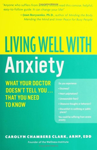 Living Well with Anxiety What Your Doctor Doesn't Tell You... That You Need to Know  2006 edition cover