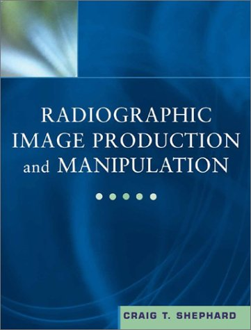 Radiographic Image Production and Manipulation   2003 9780071375771 Front Cover