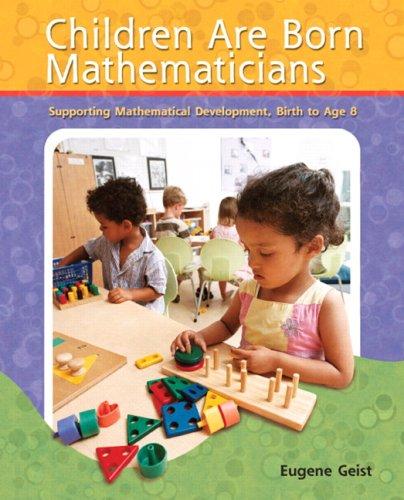 Children Are Born Mathematicians Supporting Mathematical Development, Birth to Age 8  2009 edition cover