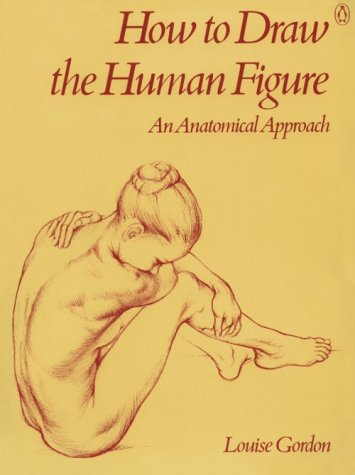 How to Draw the Human Figure An Anatomical Approach N/A 9780140464771 Front Cover