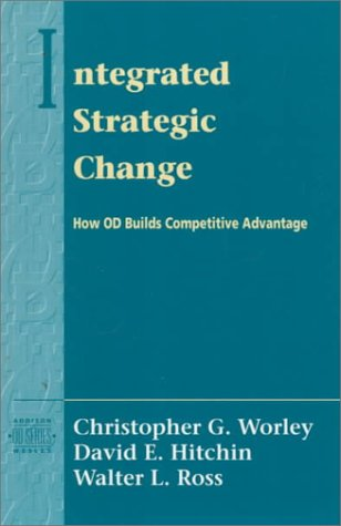 Integrated Strategic Change How Organizational Development Builds Competitive Advantage  1996 edition cover