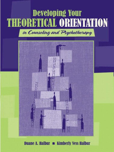 Developing Your Theoretical Orientation in Counseling and Psychotherapy   2006 edition cover