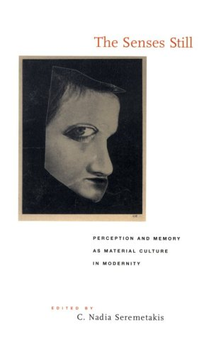 Senses Still Perception and Memory as Material Culture in Modernity N/A edition cover