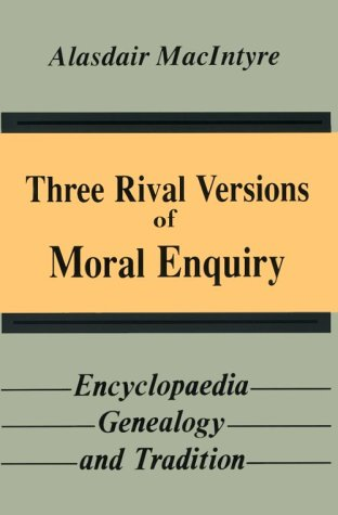 Three Rival Versions of Moral Enquiry Encyclopaedia, Genealogy, and Tradition  1991 edition cover