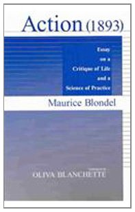 Action : Essay on a Critique of Life and a Science of Practice 1st 9780268021771 Front Cover