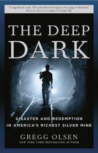 Deep Dark Disaster and Redemption in America's Richest Silver Mine N/A edition cover