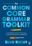 Common Core Grammar Toolkit Using Mentor Texts to Teach the Language Standards in Grades 6-8  2014 edition cover