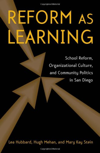 Reform as Learning School Reform, Organizational Culture, and Community Politics in San Diego  2006 edition cover