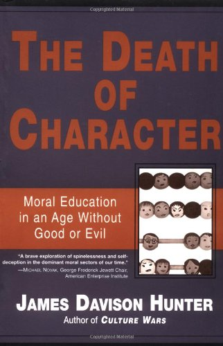 Death of Character Moral Education in an Age Without Good or Evil N/A edition cover