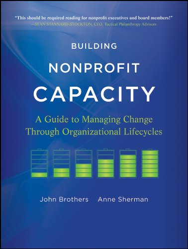 Building Nonprofit Capacity A Guide to Managing Change Through Organizational Lifecycles  2012 edition cover