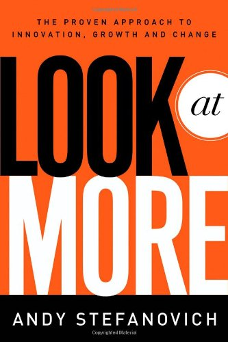 Look at More A Proven Approach to Innovation, Growth, and Change  2011 edition cover