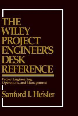 Wiley Project Engineer's Desk Reference Project Engineering, Operations, and Management  1993 9780471546771 Front Cover