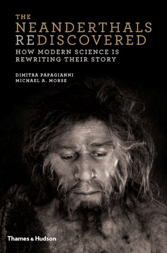 Neanderthals Rediscovered How Modern Science Is Rewriting Their Story  2013 edition cover