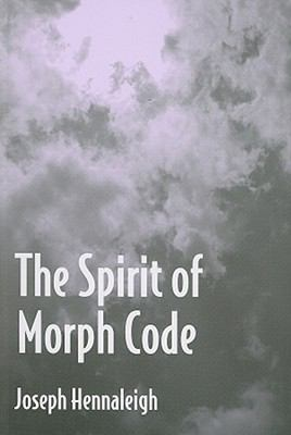 Spirit of Morph Code  N/A 9780533156771 Front Cover