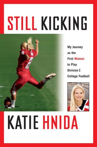 Still Kicking My Journey as the First Woman to Play Division I College Football  2006 edition cover