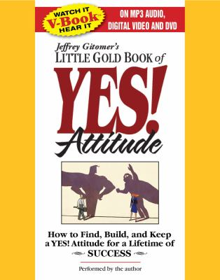 The Little Gold Book of Yes! Attitude: How to Find, Build and Keep a Yes! Attitude for a Lifetime of Success  2009 edition cover