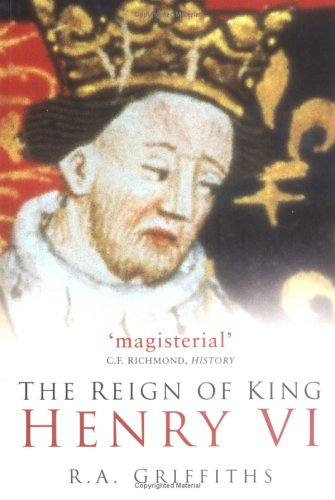 Reign of King Henry VI  2nd 2004 9780750937771 Front Cover