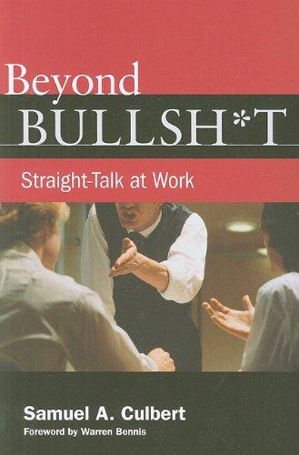 Beyond Bullsh*t Straight-Talk at Work  2008 edition cover
