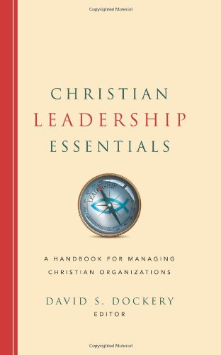 Christian Leadership Essentials A Handbook for Managing Christian Organization  2011 edition cover