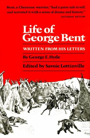 Life of George Bent Written from His Letters N/A edition cover