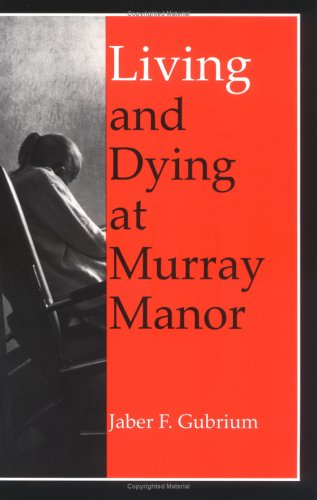 Living and Dying at Murray Manor  Revised  9780813917771 Front Cover