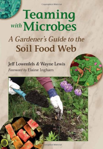 Teaming with Microbes The Organic Gardener's Guide to the Soil Food Web  2006 edition cover