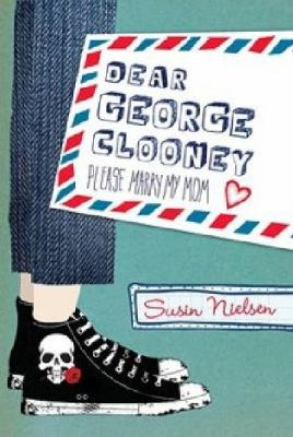 Dear George Clooney Please Marry My Mom  2010 9780887769771 Front Cover