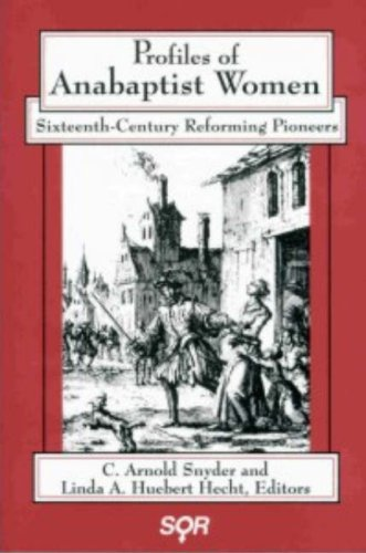 Profiles of Anabaptist Women Sixteenth-Century Reforming Pioneers  1996 edition cover