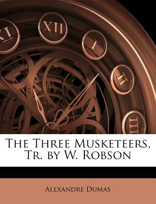 Three Musketeers, Tr by W Robson  N/A edition cover