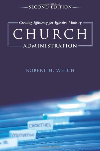 Church Administration Creating Efficiency for Effective Ministry 2nd 2011 edition cover
