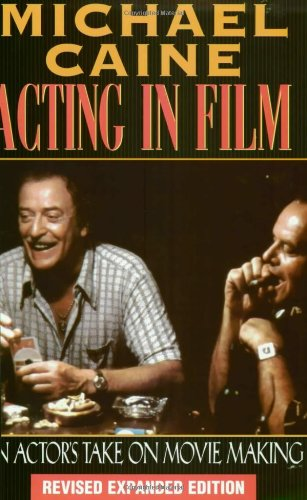 Acting in Film An Actor's Take on Movie Making 2nd 1997 (Revised) edition cover