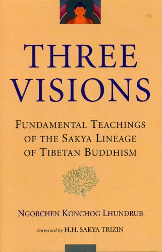 Three Visions Fundamental Teachings of the Sakya Lineage of Tibetan Buddhism  2002 9781559391771 Front Cover