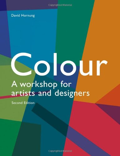 Colour A Workshop for Artists and Designers 2nd 2012 (Revised) 9781856698771 Front Cover