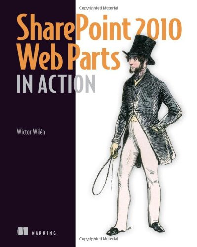 SharePoint 2010 Web Parts in Action   2011 (Revised) 9781935182771 Front Cover
