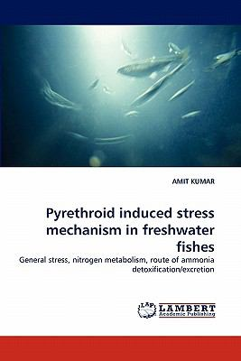 Pyrethroid Induced Stress Mechanism in Freshwater Fishes N/A 9783838384771 Front Cover